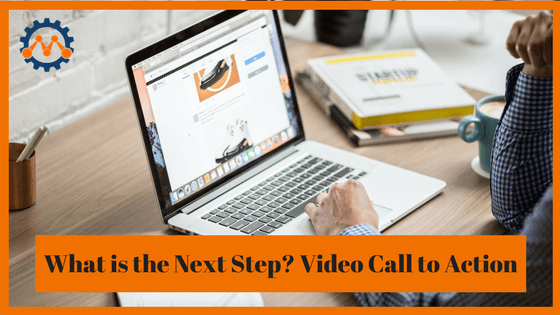 What is the next step? Learn video call to action